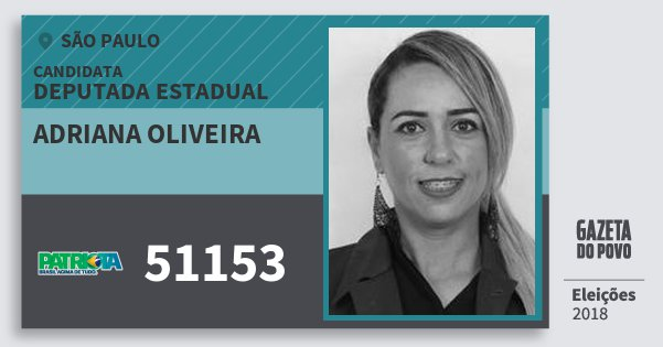 Santinho Adriana Oliveira 51153 (PATRI) Deputada Estadual | São Paulo | Eleições 2018