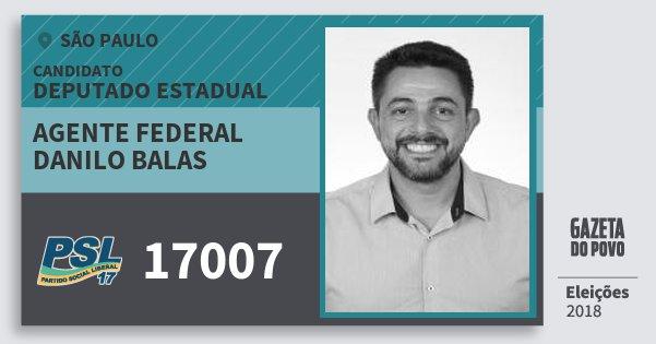 Santinho Agente Federal Danilo Balas 17007 (PSL) Deputado Estadual | São Paulo | Eleições 2018