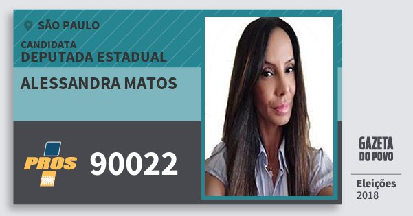 Santinho Alessandra Matos 90022 (PROS) Deputada Estadual | São Paulo | Eleições 2018