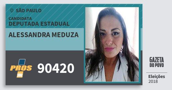Santinho Alessandra Meduza 90420 (PROS) Deputada Estadual | São Paulo | Eleições 2018