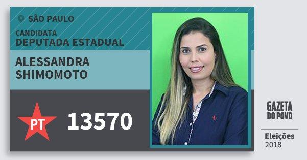Santinho Alessandra Shimomoto 13570 (PT) Deputada Estadual | São Paulo | Eleições 2018