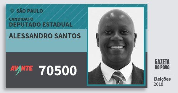 Santinho Alessandro Santos 70500 (AVANTE) Deputado Estadual | São Paulo | Eleições 2018