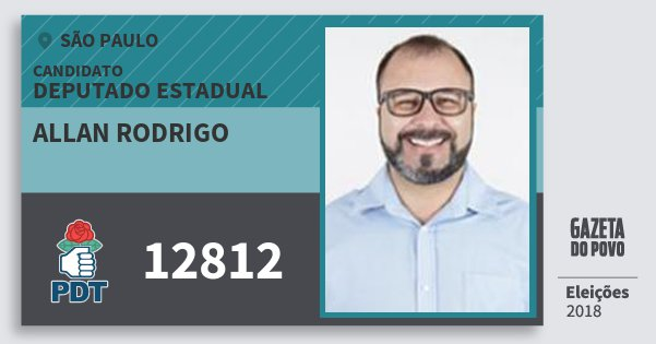 Santinho Allan Rodrigo 12812 (PDT) Deputado Estadual | São Paulo | Eleições 2018