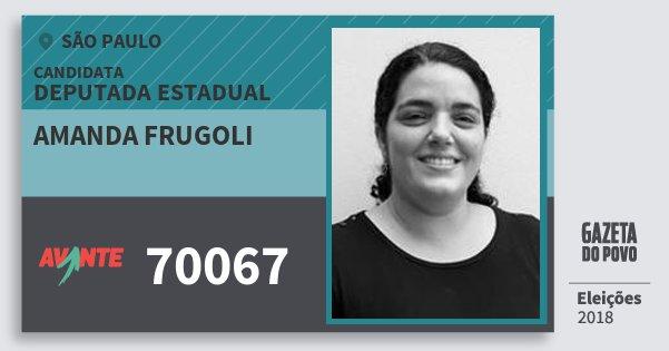 Santinho Amanda Frugoli 70067 (AVANTE) Deputada Estadual | São Paulo | Eleições 2018