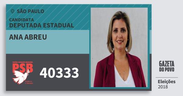 Santinho Ana Abreu 40333 (PSB) Deputada Estadual | São Paulo | Eleições 2018