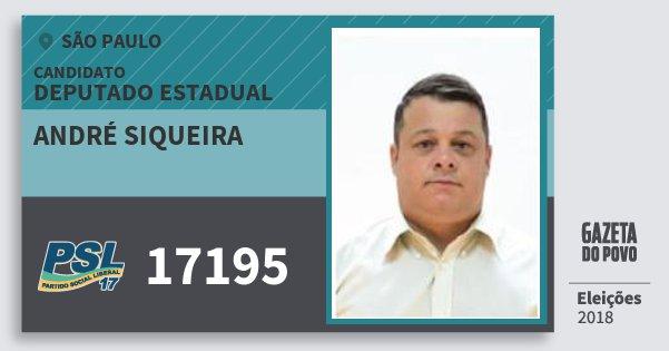 Santinho André Siqueira 17195 (PSL) Deputado Estadual | São Paulo | Eleições 2018