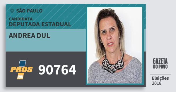 Santinho Andrea Dul 90764 (PROS) Deputada Estadual | São Paulo | Eleições 2018