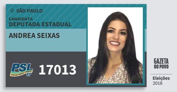 Santinho Andrea Seixas 17013 (PSL) Deputada Estadual | São Paulo | Eleições 2018