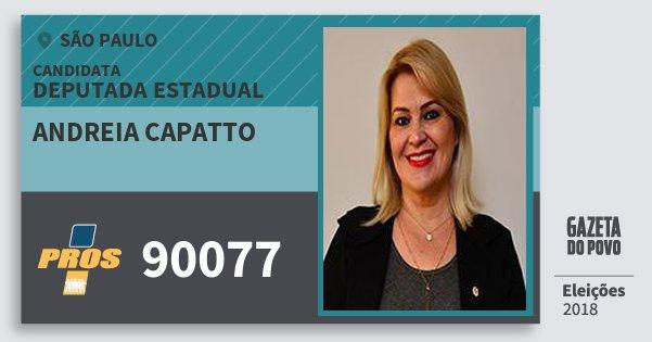 Santinho Andreia Capatto 90077 (PROS) Deputada Estadual | São Paulo | Eleições 2018