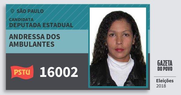 Santinho Andressa dos Ambulantes 16002 (PSTU) Deputada Estadual | São Paulo | Eleições 2018