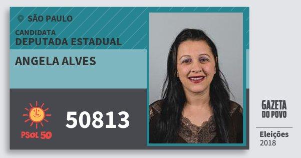 Santinho Angela Alves 50813 (PSOL) Deputada Estadual | São Paulo | Eleições 2018