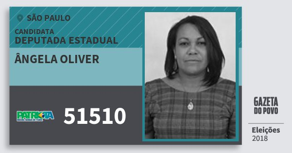 Santinho Ângela Oliver 51510 (PATRI) Deputada Estadual | São Paulo | Eleições 2018