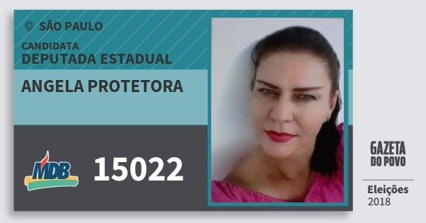 Santinho Angela Protetora 15022 (MDB) Deputada Estadual | São Paulo | Eleições 2018