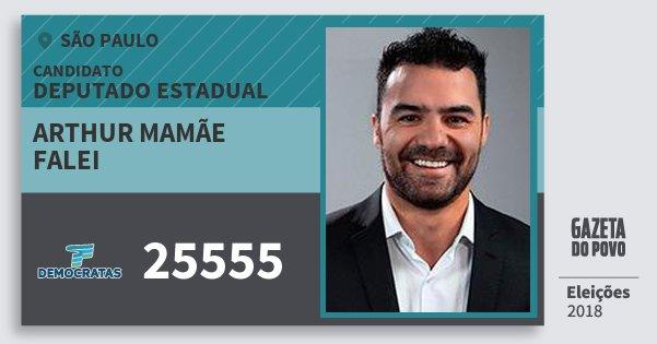 Santinho Arthur Mamãe Falei 25555 (DEM) Deputado Estadual | São Paulo | Eleições 2018