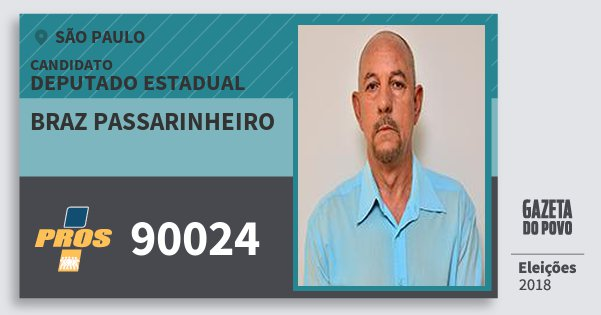 Santinho Braz Passarinheiro 90024 (PROS) Deputado Estadual | São Paulo | Eleições 2018