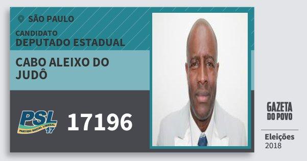Santinho Cabo Aleixo do Judô 17196 (PSL) Deputado Estadual | São Paulo | Eleições 2018