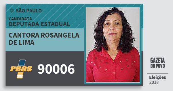 Santinho Cantora Rosangela de Lima 90006 (PROS) Deputada Estadual | São Paulo | Eleições 2018