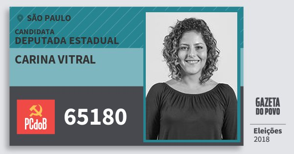 Santinho Carina Vitral 65180 (PC do B) Deputada Estadual | São Paulo | Eleições 2018