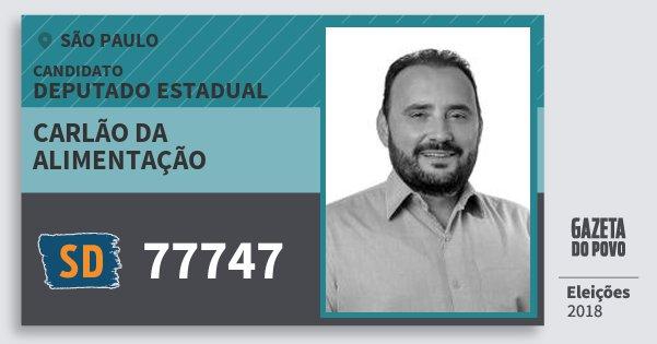 Santinho Carlão da Alimentação 77747 (SOLIDARIEDADE) Deputado Estadual | São Paulo | Eleições 2018