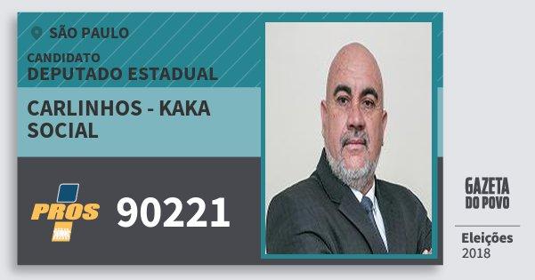 Santinho Carlinhos - Kaka Social 90221 (PROS) Deputado Estadual | São Paulo | Eleições 2018