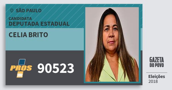 Santinho Celia Brito 90523 (PROS) Deputada Estadual | São Paulo | Eleições 2018