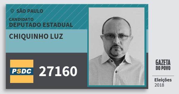 Santinho Chiquinho Luz 27160 (DC) Deputado Estadual | São Paulo | Eleições 2018