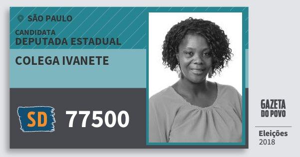 Santinho Colega Ivanete 77500 (SOLIDARIEDADE) Deputada Estadual | São Paulo | Eleições 2018