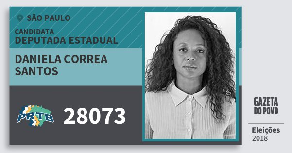 Santinho Daniela Correa Santos 28073 (PRTB) Deputada Estadual | São Paulo | Eleições 2018