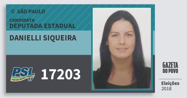 Santinho Danielli Siqueira 17203 (PSL) Deputada Estadual | São Paulo | Eleições 2018