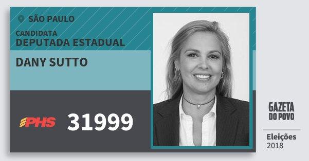 Santinho Dany Sutto 31999 (PHS) Deputada Estadual | São Paulo | Eleições 2018