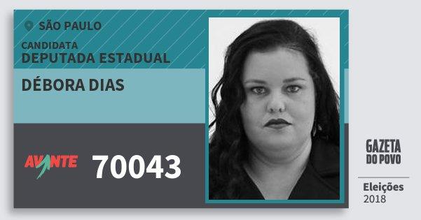 Santinho Débora Dias 70043 (AVANTE) Deputada Estadual | São Paulo | Eleições 2018