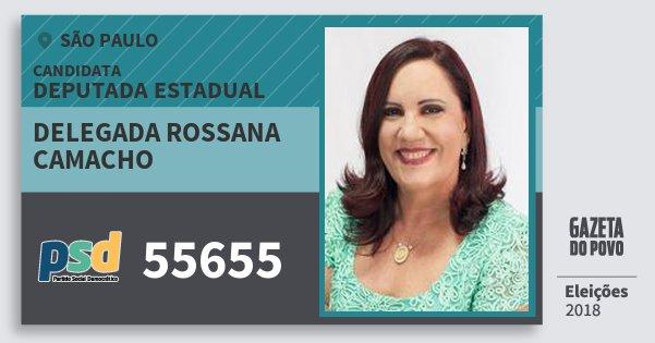 Santinho Delegada Rossana Camacho 55655 (PSD) Deputada Estadual | São Paulo | Eleições 2018