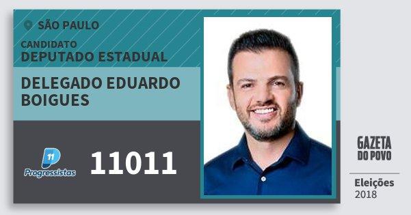 Santinho Delegado Eduardo Boigues 11011 (PP) Deputado Estadual | São Paulo | Eleições 2018