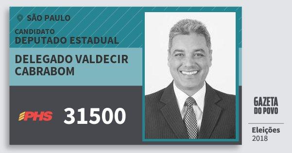 Santinho Delegado Valdecir Cabrabom 31500 (PHS) Deputado Estadual | São Paulo | Eleições 2018