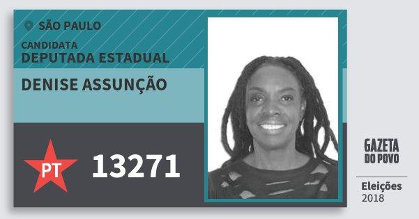 Santinho Denise Assunção 13271 (PT) Deputada Estadual | São Paulo | Eleições 2018