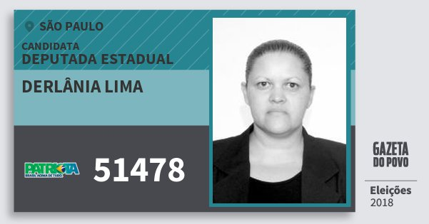 Santinho Derlânia Lima 51478 (PATRI) Deputada Estadual | São Paulo | Eleições 2018