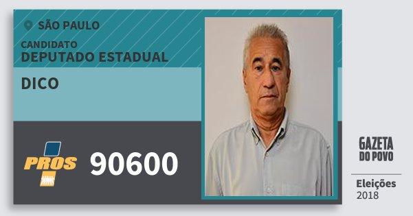 Santinho Dico 90600 (PROS) Deputado Estadual | São Paulo | Eleições 2018