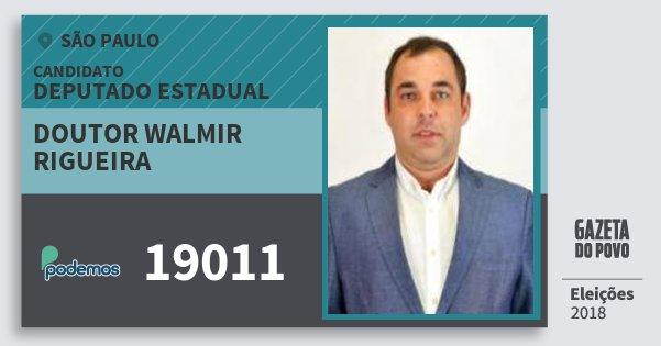 Santinho Doutor Walmir Rigueira 19011 (PODE) Deputado Estadual | São Paulo | Eleições 2018