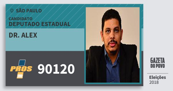 Santinho Dr. Alex 90120 (PROS) Deputado Estadual | São Paulo | Eleições 2018