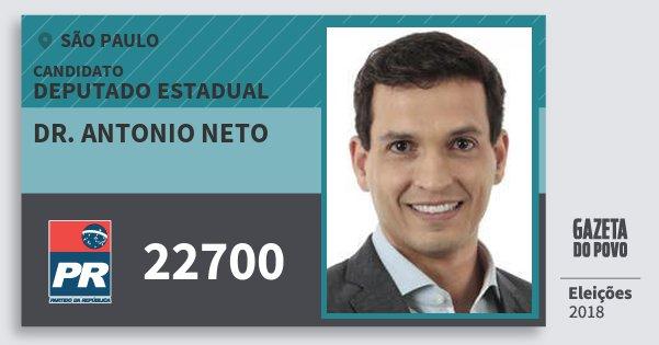 Santinho Dr. Antonio Neto 22700 (PR) Deputado Estadual | São Paulo | Eleições 2018
