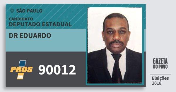 Santinho Dr Eduardo 90012 (PROS) Deputado Estadual | São Paulo | Eleições 2018