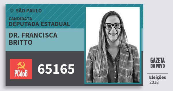 Santinho Dr. Francisca Britto 65165 (PC do B) Deputada Estadual | São Paulo | Eleições 2018
