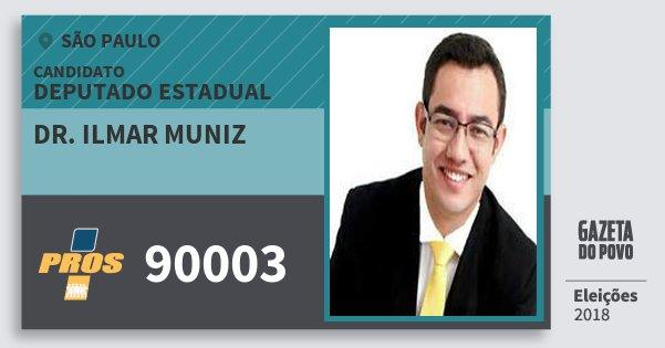 Santinho Dr. Ilmar Muniz 90003 (PROS) Deputado Estadual | São Paulo | Eleições 2018