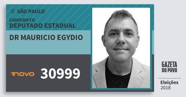 Santinho Dr Mauricio Egydio 30999 (NOVO) Deputado Estadual | São Paulo | Eleições 2018