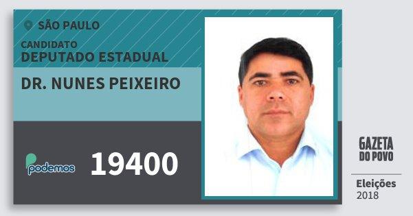 Santinho Dr. Nunes Peixeiro 19400 (PODE) Deputado Estadual | São Paulo | Eleições 2018
