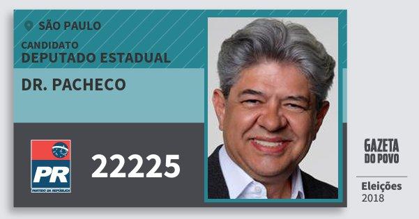 Santinho Dr. Pacheco 22225 (PR) Deputado Estadual | São Paulo | Eleições 2018