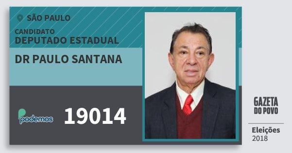 Santinho Dr Paulo Santana 19014 (PODE) Deputado Estadual | São Paulo | Eleições 2018