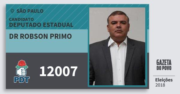 Santinho Dr Robson Primo 12007 (PDT) Deputado Estadual | São Paulo | Eleições 2018