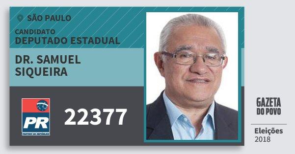 Santinho Dr. Samuel Siqueira 22377 (PR) Deputado Estadual | São Paulo | Eleições 2018