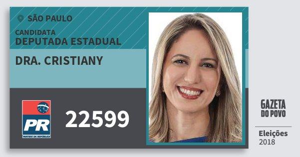 Santinho Dra. Cristiany 22599 (PR) Deputada Estadual | São Paulo | Eleições 2018